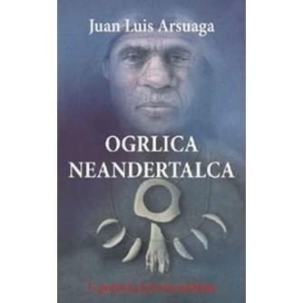 JAMES LUIS ARSUAGA : OGRLICA NEANDERTALCA